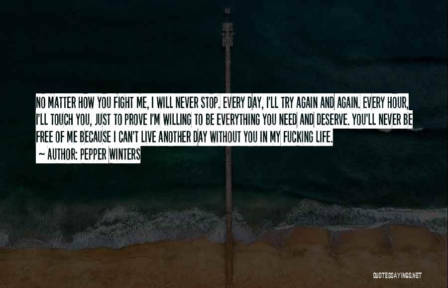 I Can't Live My Life Without You Quotes By Pepper Winters