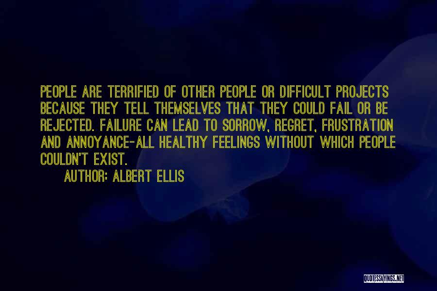 I Can't Tell You My Feelings Quotes By Albert Ellis
