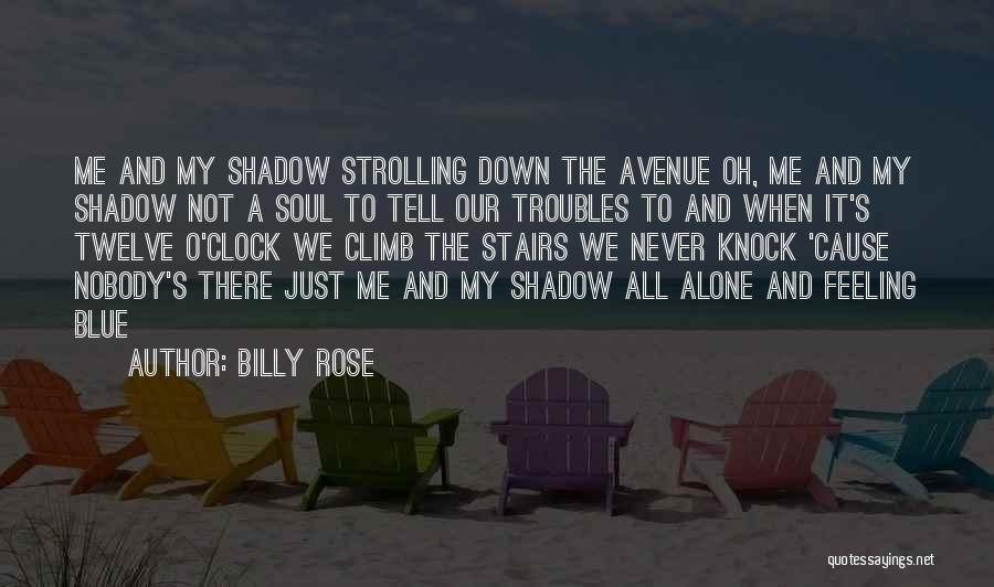 I Can't Tell You My Feelings Quotes By Billy Rose