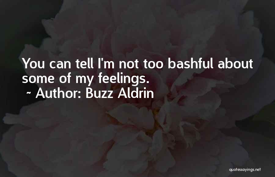 I Can't Tell You My Feelings Quotes By Buzz Aldrin