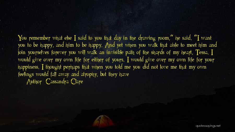 I Can't Tell You My Feelings Quotes By Cassandra Clare