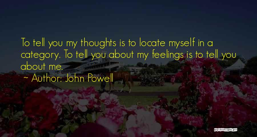 I Can't Tell You My Feelings Quotes By John Powell
