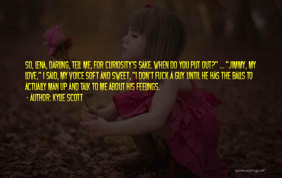 I Can't Tell You My Feelings Quotes By Kylie Scott
