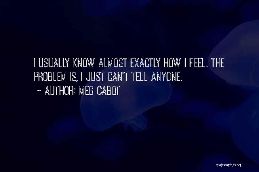 I Can't Tell You My Feelings Quotes By Meg Cabot