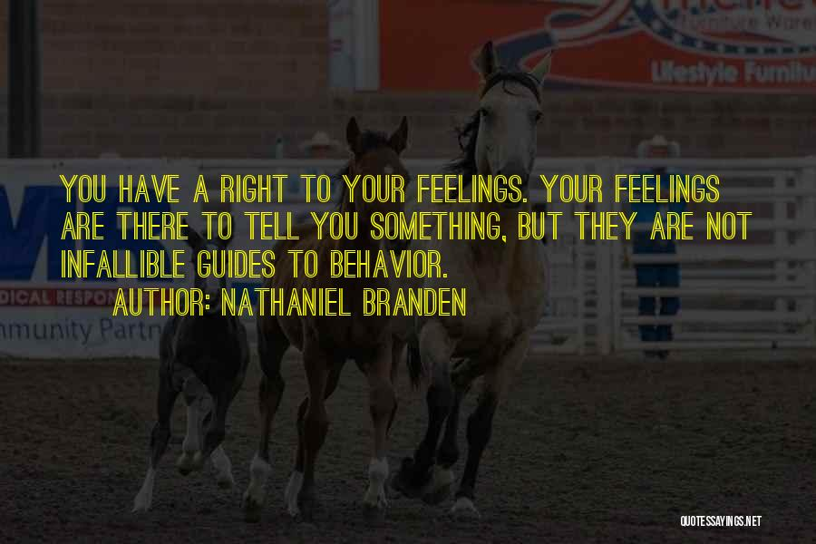 I Can't Tell You My Feelings Quotes By Nathaniel Branden