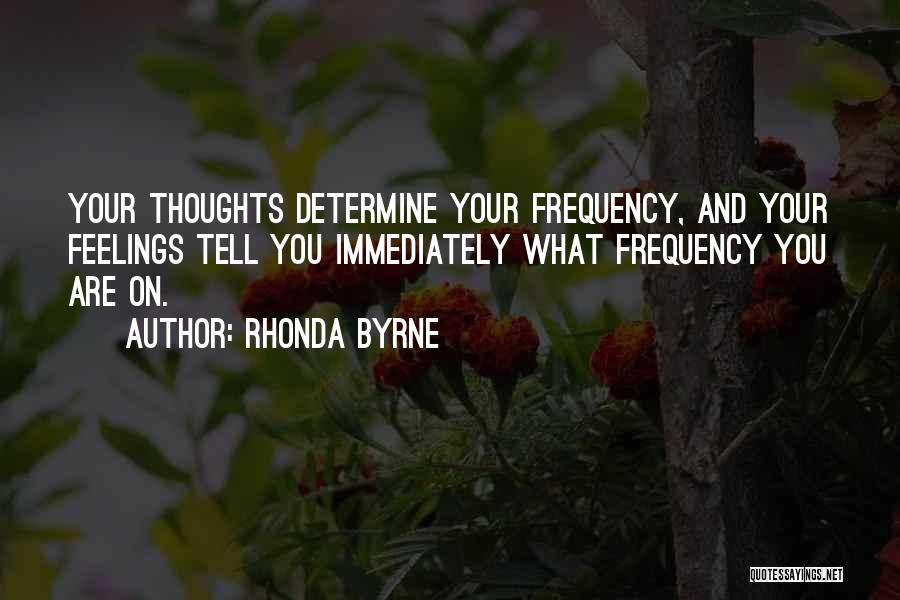 I Can't Tell You My Feelings Quotes By Rhonda Byrne