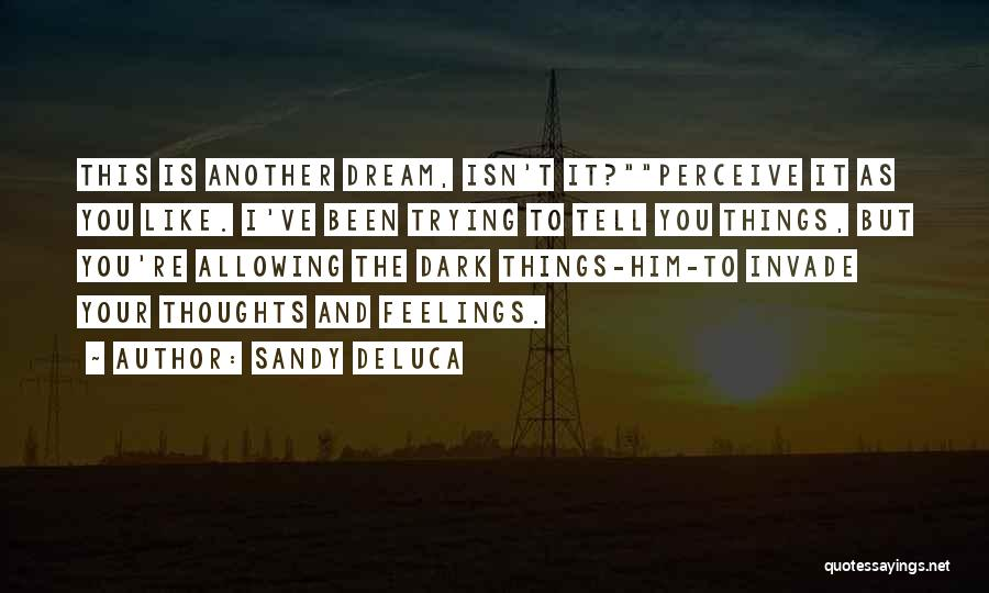 I Can't Tell You My Feelings Quotes By Sandy DeLuca