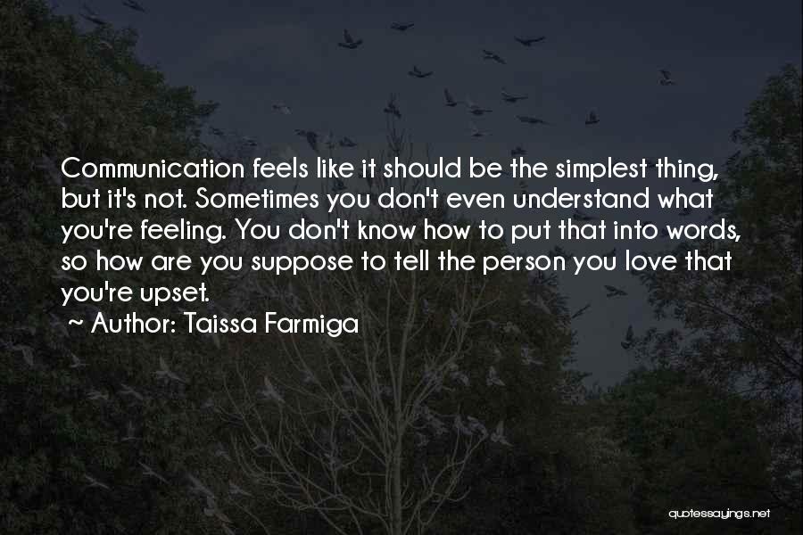 I Can't Tell You My Feelings Quotes By Taissa Farmiga