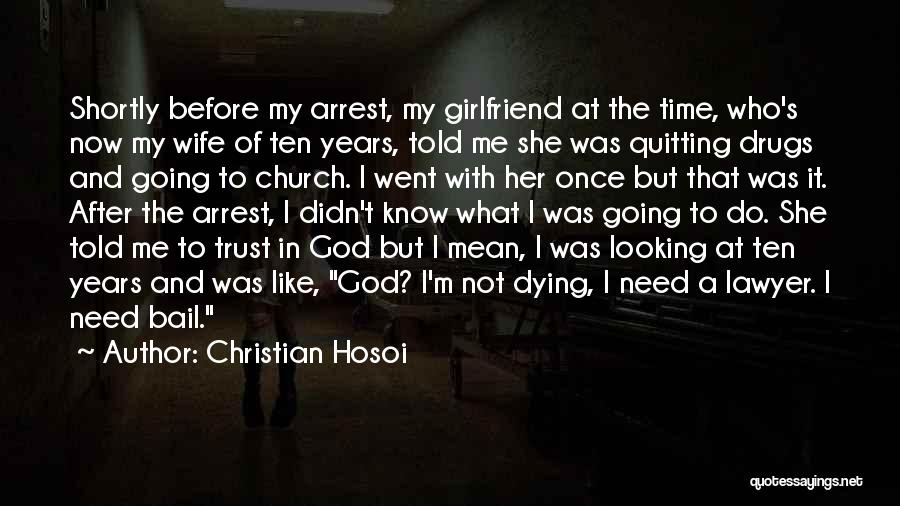 I Can't Trust My Girlfriend Quotes By Christian Hosoi