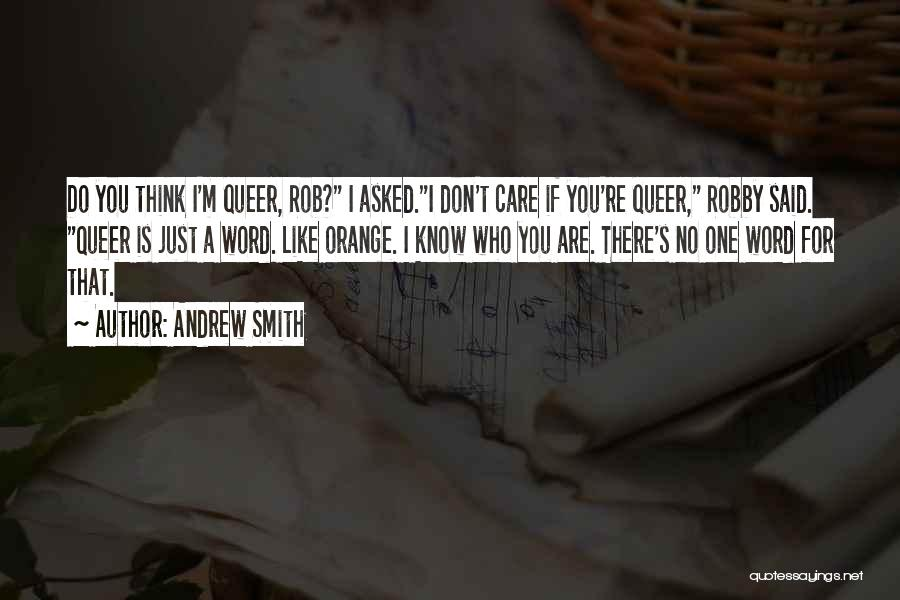 I Care Do You Quotes By Andrew Smith