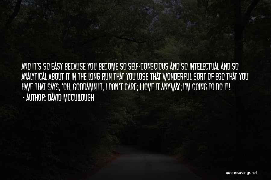 I Care Do You Quotes By David McCullough