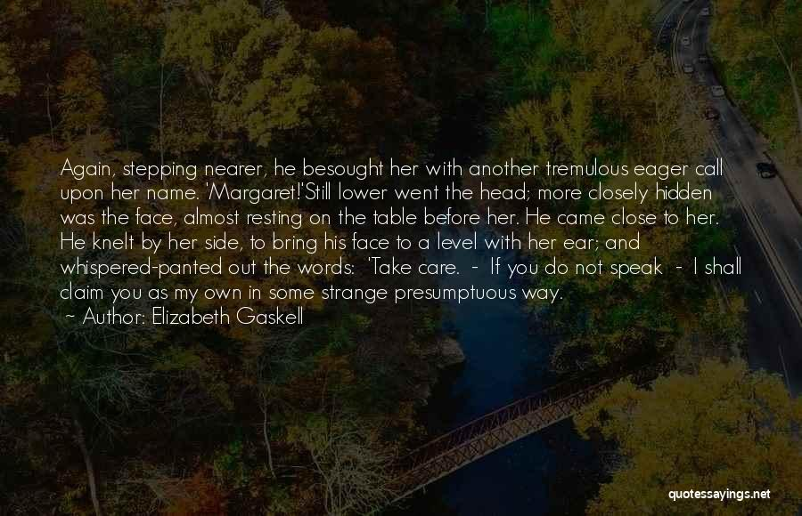 I Care Do You Quotes By Elizabeth Gaskell