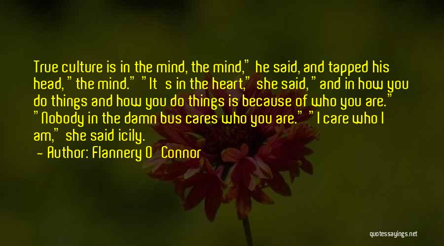 I Care Do You Quotes By Flannery O'Connor