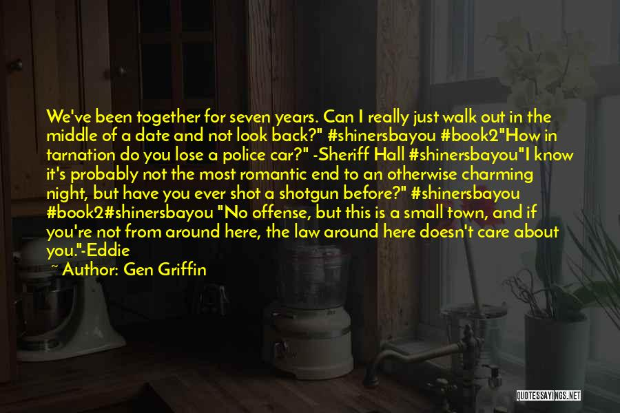 I Care Do You Quotes By Gen Griffin