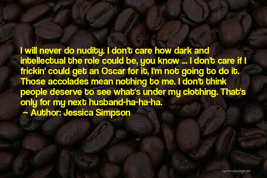 I Care Do You Quotes By Jessica Simpson