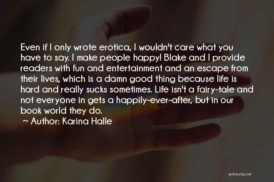 I Care Do You Quotes By Karina Halle