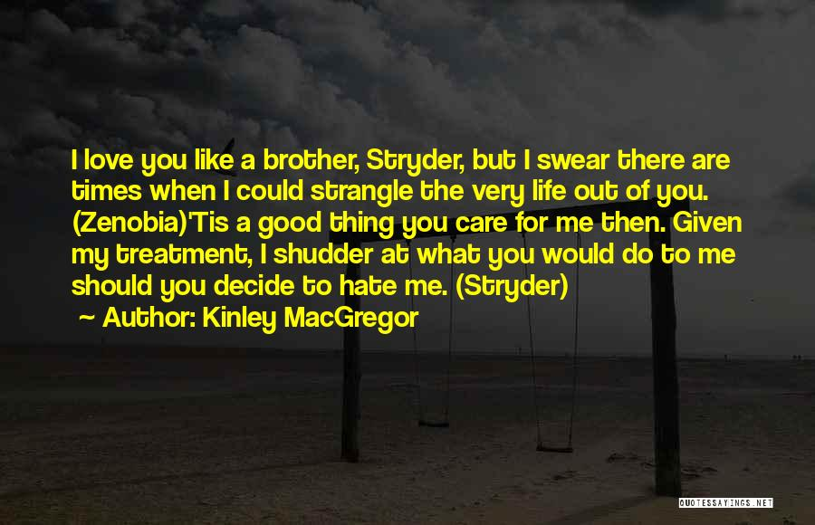 I Care Do You Quotes By Kinley MacGregor