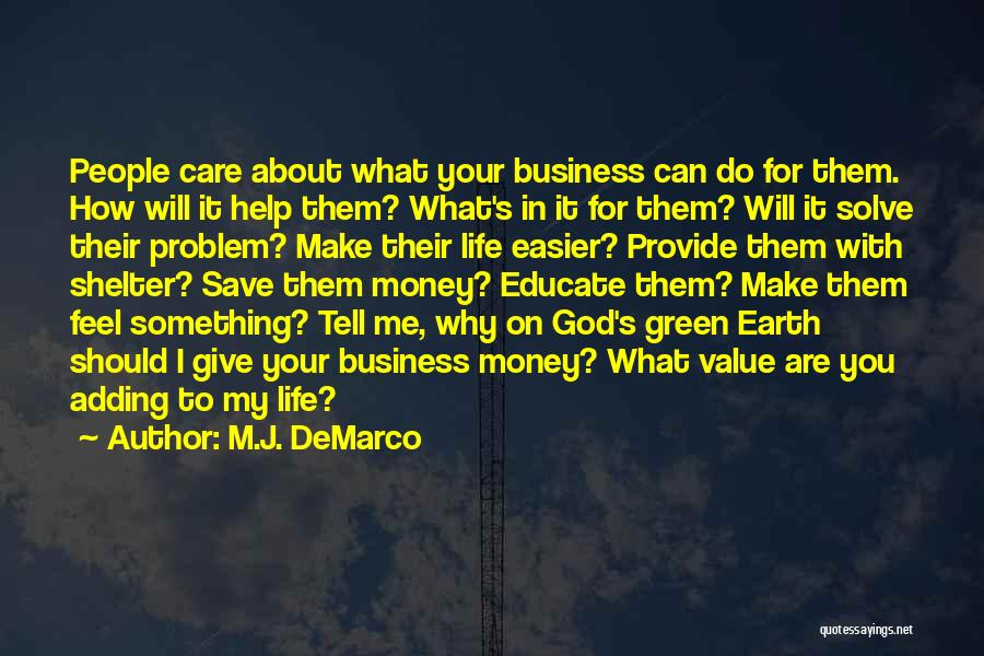 I Care Do You Quotes By M.J. DeMarco