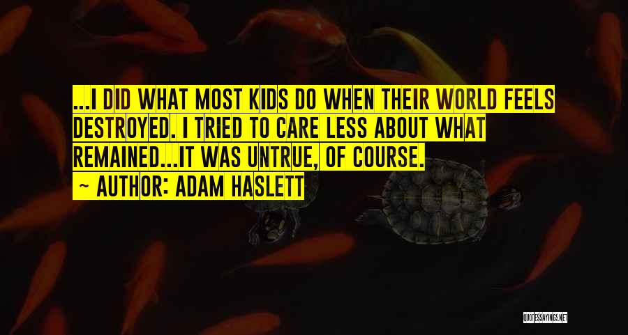 I Care Less Quotes By Adam Haslett