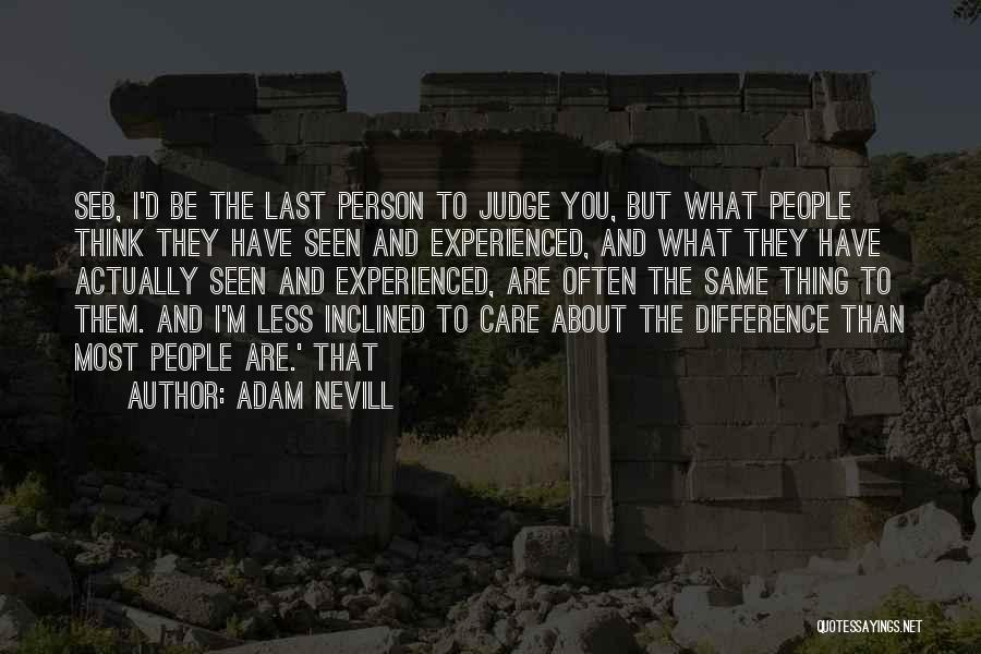 I Care Less Quotes By Adam Nevill