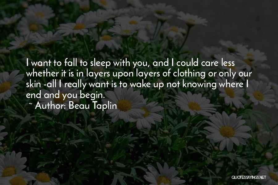 I Care Less Quotes By Beau Taplin