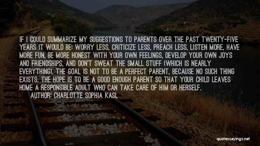 I Care Less Quotes By Charlotte Sophia Kasl