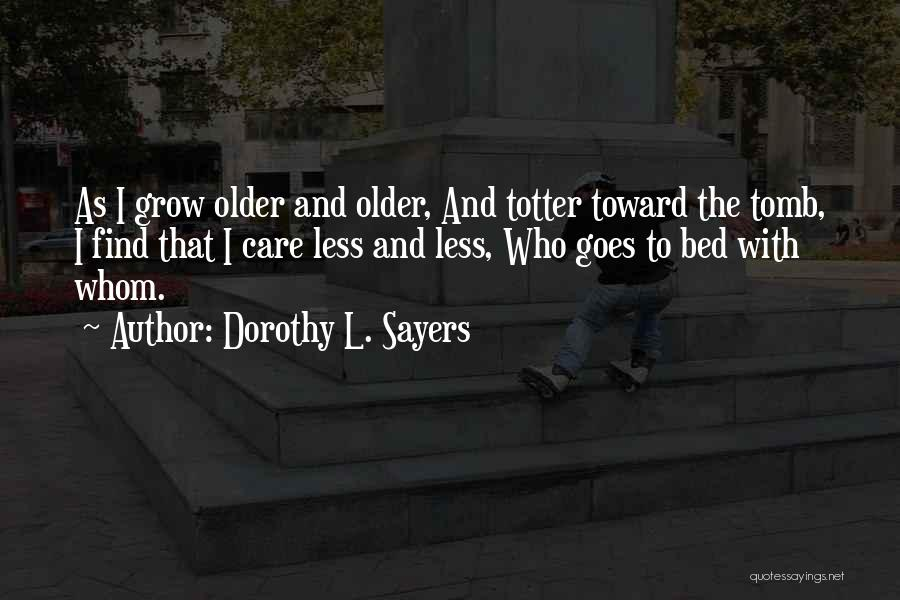 I Care Less Quotes By Dorothy L. Sayers