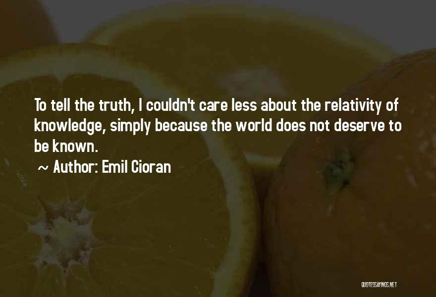 I Care Less Quotes By Emil Cioran