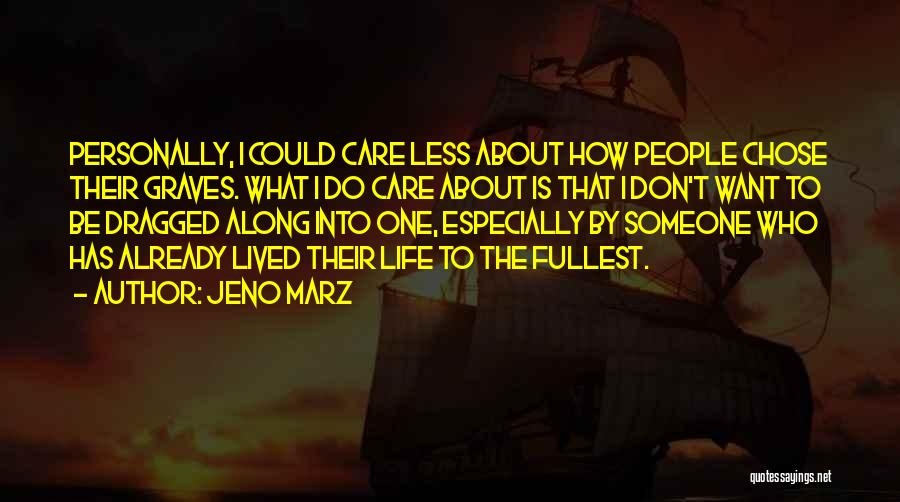 I Care Less Quotes By Jeno Marz