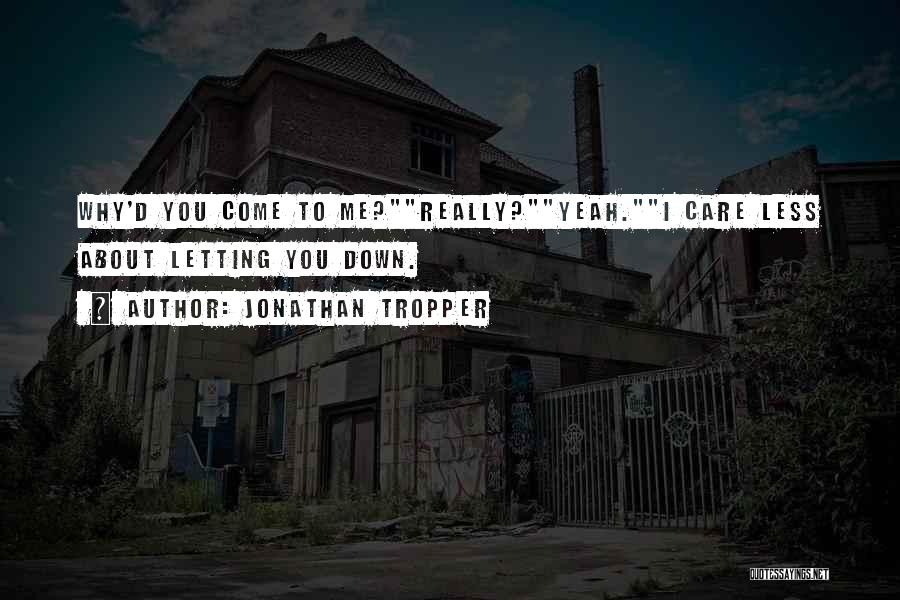 I Care Less Quotes By Jonathan Tropper