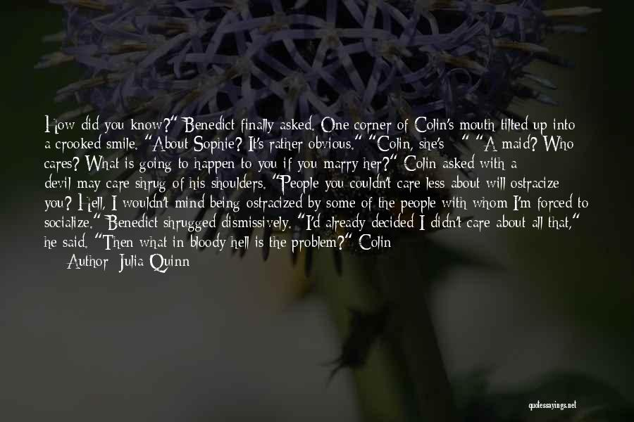 I Care Less Quotes By Julia Quinn
