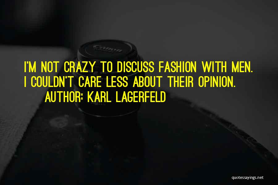 I Care Less Quotes By Karl Lagerfeld