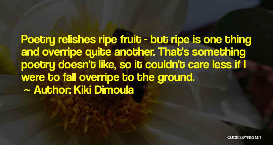 I Care Less Quotes By Kiki Dimoula