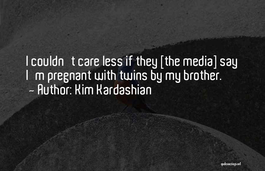I Care Less Quotes By Kim Kardashian
