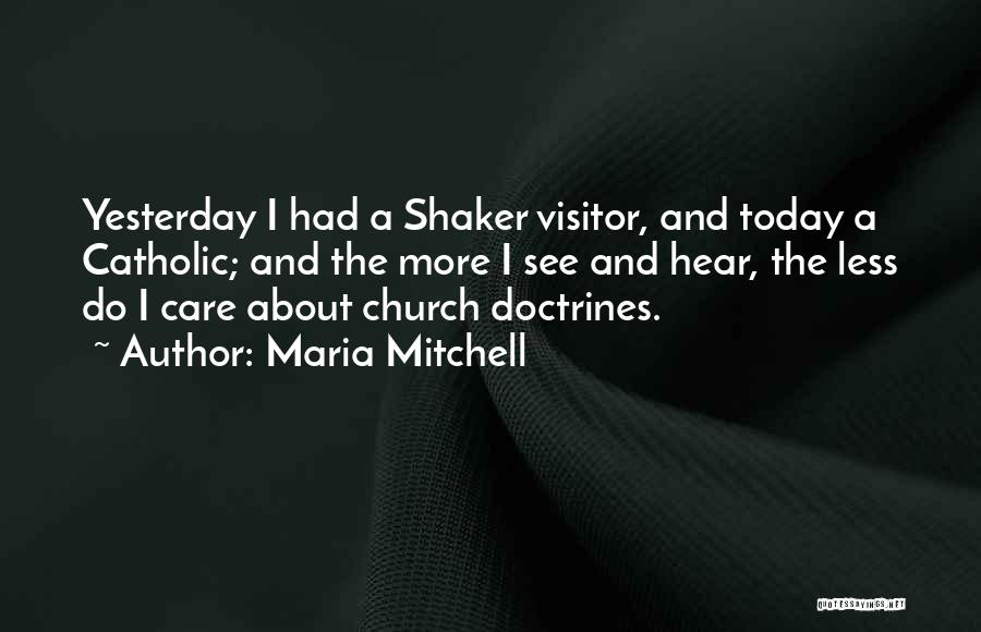 I Care Less Quotes By Maria Mitchell