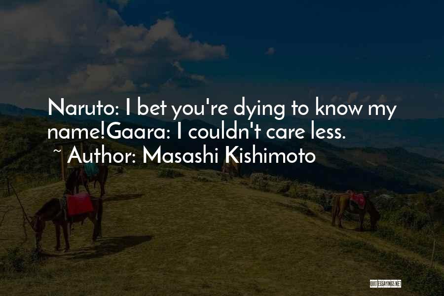 I Care Less Quotes By Masashi Kishimoto