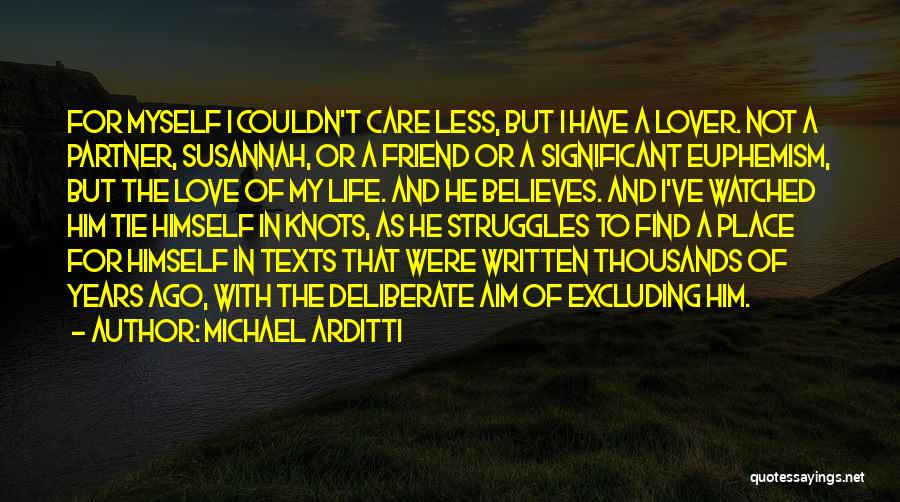 I Care Less Quotes By Michael Arditti