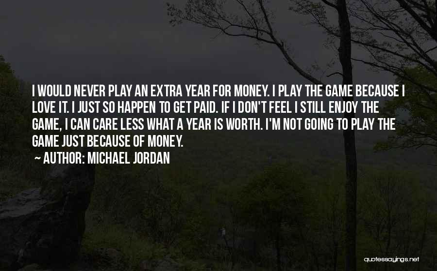 I Care Less Quotes By Michael Jordan