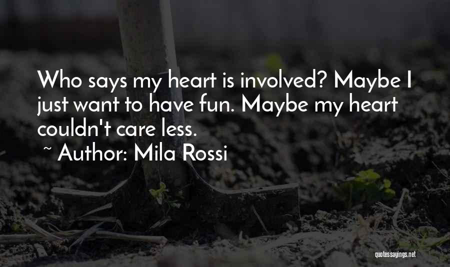I Care Less Quotes By Mila Rossi