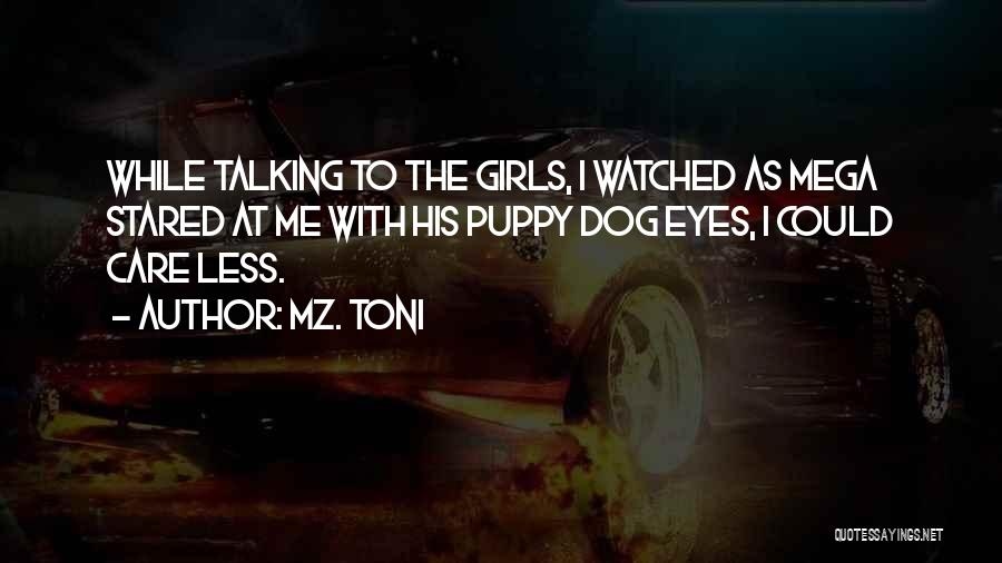 I Care Less Quotes By Mz. Toni