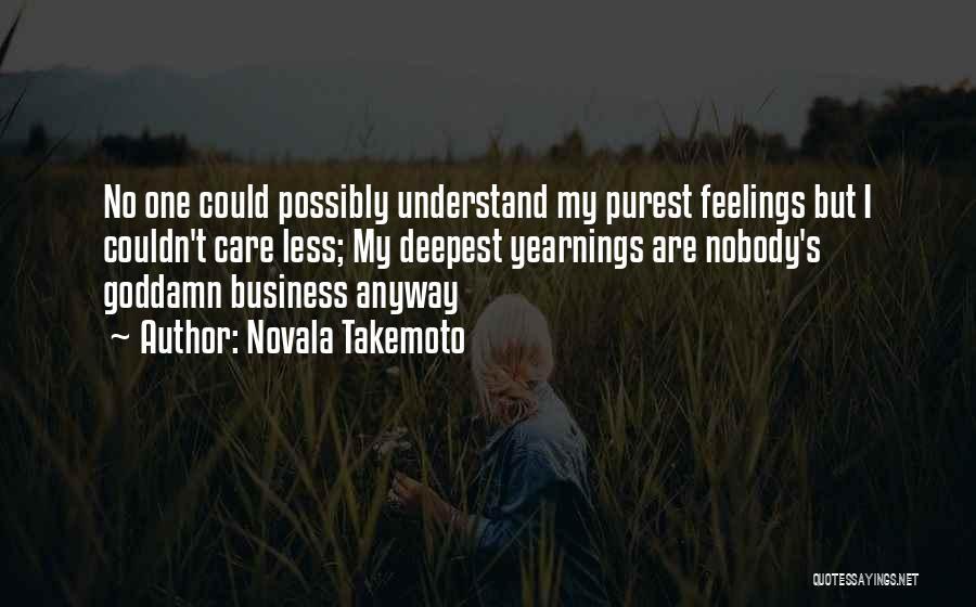 I Care Less Quotes By Novala Takemoto