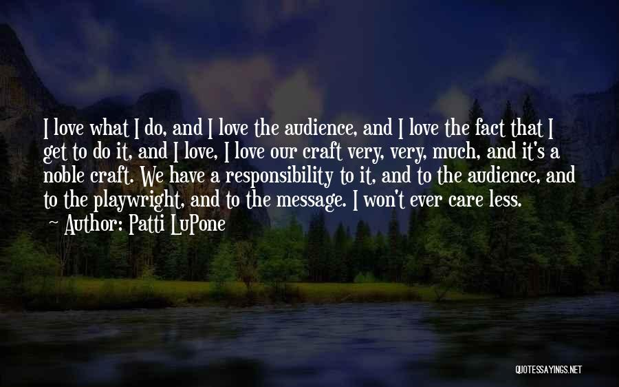 I Care Less Quotes By Patti LuPone