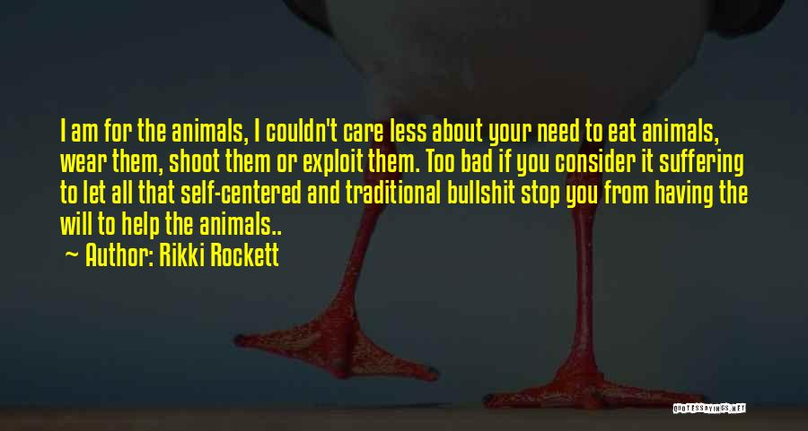 I Care Less Quotes By Rikki Rockett