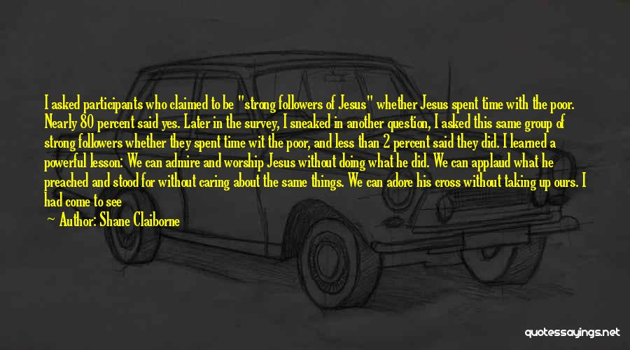 I Care Less Quotes By Shane Claiborne
