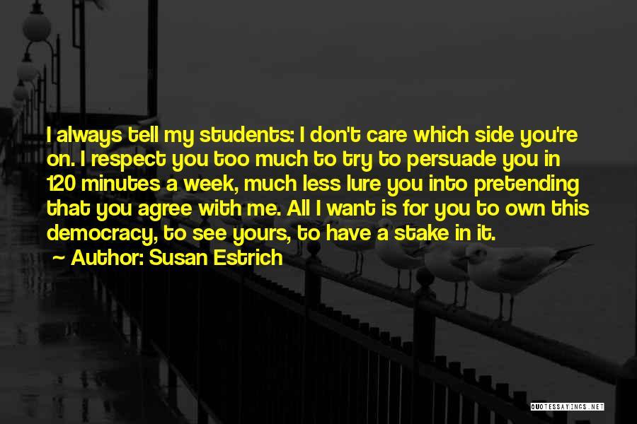 I Care Less Quotes By Susan Estrich