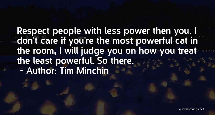 I Care Less Quotes By Tim Minchin