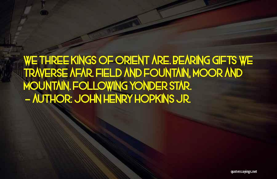 I Come Bearing Gifts Quotes By John Henry Hopkins Jr.
