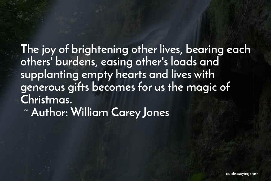 I Come Bearing Gifts Quotes By William Carey Jones