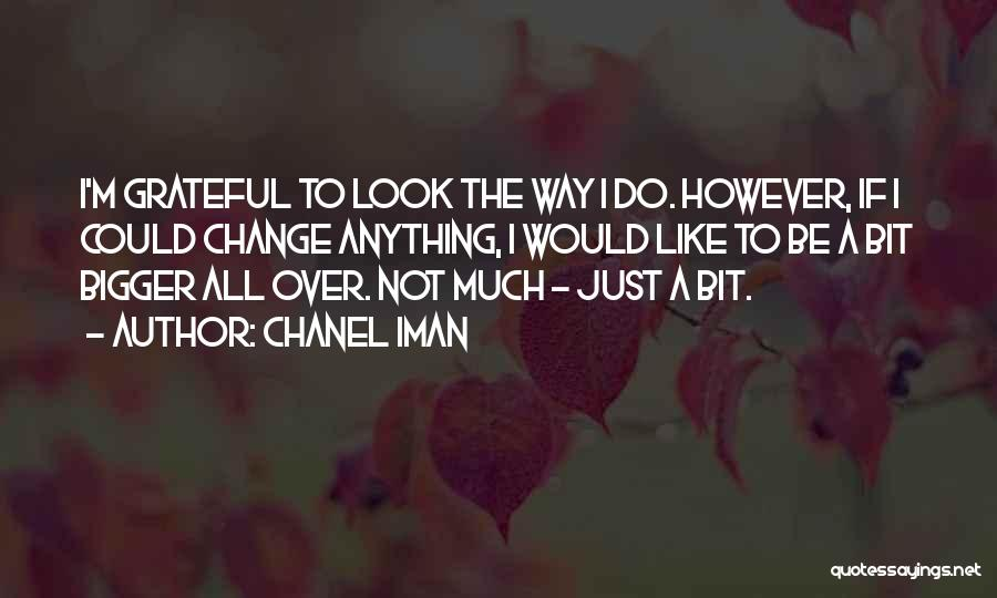 I Could Change Quotes By Chanel Iman