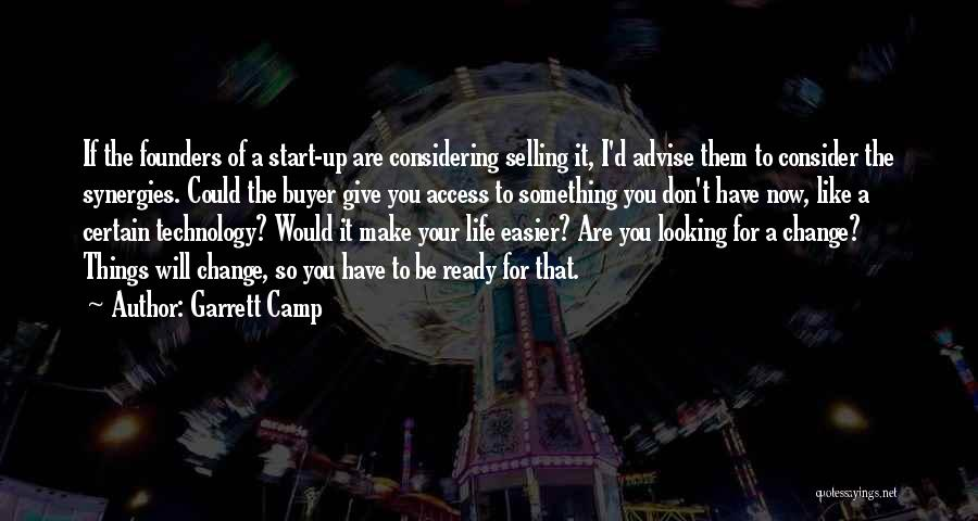 I Could Change Quotes By Garrett Camp